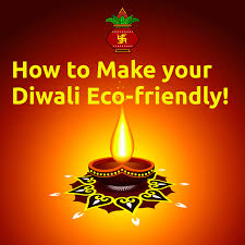 how to make your diwali eco friendly festivals of eco friendly diwali