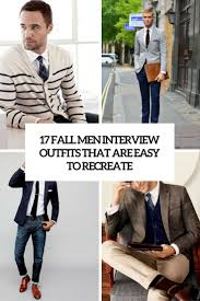 17 fall men interview outfits that are easy to recreate styleoholic 17 fall men interview outfits that are easy to recreate