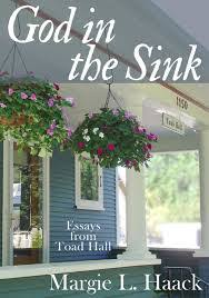 god in the sink essays from toad hall by margie l haack kalos  god in sinkjpg