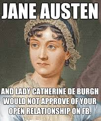 Jane Austen and Lady Catherine de Burgh would not approve of your ... via Relatably.com