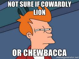 not sure if cowardly lion or chewbacca - Futurama Fry | Meme Generator via Relatably.com