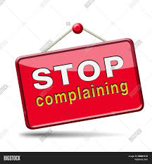 stop complaining dont complain no negativity accept fate destiny stop complaining dont complain no negativity accept fate destiny responsibility facts and consequences accepting position