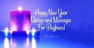 70 New Year Wishes For Boyfriend - Romantic Messages for Him
