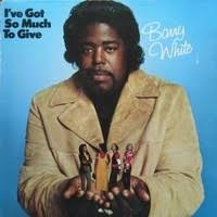 I've Got So Much to Give by <b>Barry White</b>: Album Samples, Covers ...
