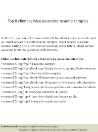 top  client service associate resume samplestop  client service associate resume samples in this file  you can ref resume materials