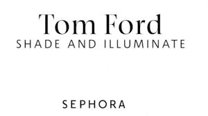 <b>Shade and</b> Illuminate - <b>TOM FORD</b> | Sephora