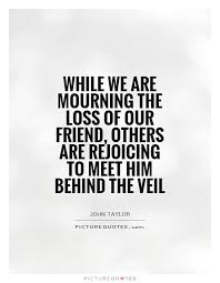 Mourning The Loss Of A Friend Quotes. QuotesGram via Relatably.com