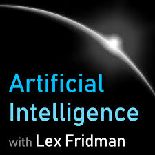 Artificial Intelligence | AI Podcast with Lex Fridman