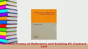 pdf contract law the fundamentals free books   video dailymotion download common frame of reference and existing ec contract law read online