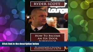 ryder scott how to become an sia door supervisor the 00 16
