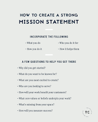 how to create a strong mission statement for your creative how to create a strong mission statement for your business questions to ask yourself