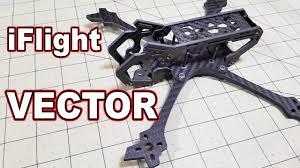 iFlight Vector <b>5</b>-<b>inch FPV</b> Freestyle Frame Review - YouTube