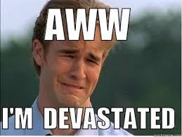 Devastated enough - quickmeme via Relatably.com