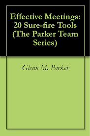 cheap effective team working examples effective team working get quotations middot effective meetings 20 sure fire tools the parker team series