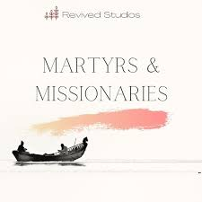 Martyrs And Missionaries