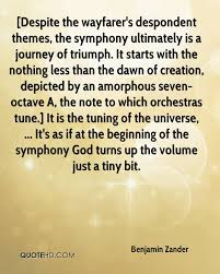 benjamin zander quotes quotehd despite the wayfarer s despondent themes the symphony ultimately is a journey of triumph