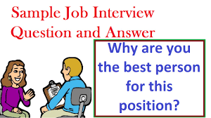 job interview question and answer why are you the best person job interview question and answer why are you the best person for this position