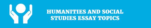 compare and contrast essay topics  fresh ideas humanities and social studies essay topics