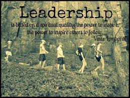 top leader quotes and sayings for inspiration leadership is based on a spiritual quality the power to inspire the power to