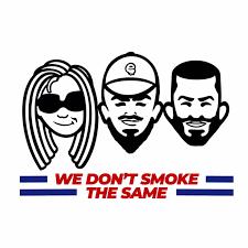 We Don't Smoke the Same