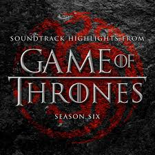 Soundtrack Highlights from <b>Game of</b> Thrones Season 6 — Рамин ...