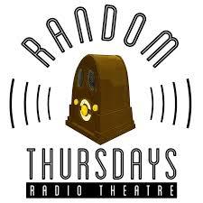 Random Thursdays Radio Theatre
