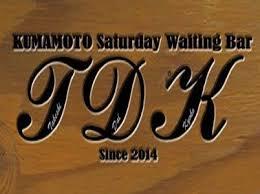 KUMAMOTO Saturday Waiting Bar:TDK
