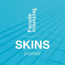 Facade Tectonics SKINS Podcast