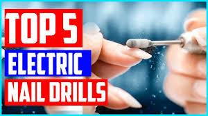 Top 5 Best <b>Electric Nail Drills</b> - YouTube