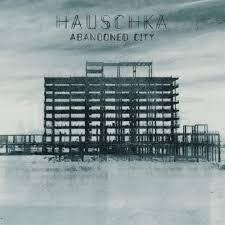 <b>Hauschka</b> - <b>Abandoned City</b> | City Slang