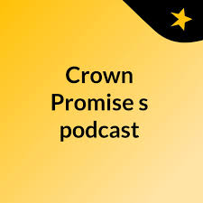Crown Promise's podcast