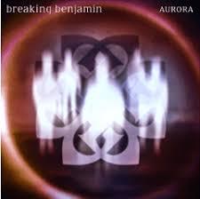 <b>BREAKING BENJAMIN</b> RELEASE NEW ALBUM <b>AURORA</b> AND ...