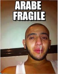 Arabe Fragile - Beurre Fragile meme on Memegen via Relatably.com