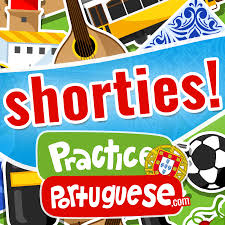 European Portuguese Shorties (from PracticePortuguese.com)