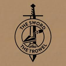 The Sword & The Trowel