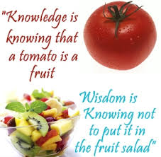 Image result for knowledge is knowing a tomato is a fruit quote