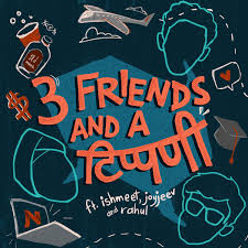 3 Friends and a टिप्पणी