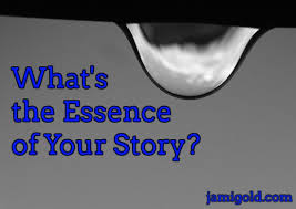 Our <b>Story's Essence</b>: What's the <b>Story</b> We Want to Tell? | Jami Gold ...
