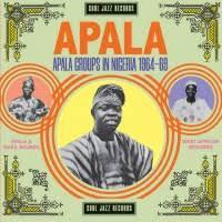 <b>Various Artists</b> - <b>Soul</b> Jazz Records Present Apala: Apala Groups In ...
