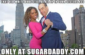"Very Funny Memes on Twitter: ""That old white dude sugar daddy meme ... via Relatably.com"