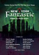 <b>New York</b> Fantastic: Fantasy Stories from the City that <b>Never Sleeps</b> ...