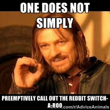 The Old Reddit Switch-a-roo   Know Your Meme via Relatably.com