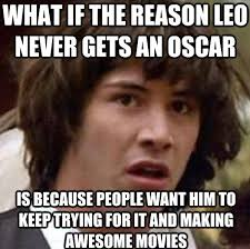 14 Really truthful memes about Leo DiCaprio not winning an Oscar ... via Relatably.com