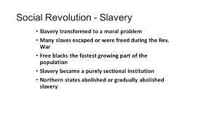 revolutionary era essay to what extent did the revolutionary era social revolution slavery slavery transformed to a moral problem many slaves escaped or were d