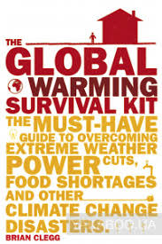 The <b>Global Warming</b> Survival <b>Kit</b>. The Must-have Guide To ...