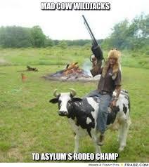 "Mad Cow Wildjacks... - Gun totin' ""cow"" boy Meme Generator Captionator via Relatably.com"