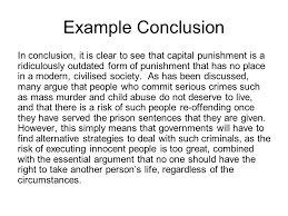 argumentative essay structuring your essay  argumentative essay    example conclusion in conclusion  it is clear to see that capital punishment is a ridiculously