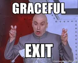 GRACEFUL EXIT - Dr. Evil Air Quotes | Meme Generator via Relatably.com