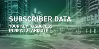 the mobile network subscriber data management your key to subscriber data management your key to success in nvf iot and ott