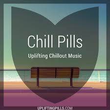 Chill Pills - Uplifting Chillout Music featuring downtempo, vocal and instrumental chill out, lofi chillhop, lounge, modern classical and ambient